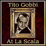 Tito Gobbi Tito Gobbi At La Scala
