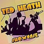 Ted Heath Showcase