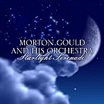 Morton Gould & His Orchestra Starlight Serenade