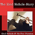 Red Nichols & His Five Pennies The Red Nichols Story