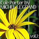 Michel Legrand Cole Porter By Michel Legrand Vol. 2