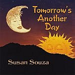 Susan Souza Tomorrow's Another Day