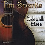Tim Sparks Sidewalk Blues