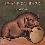 Swamp Cabbage Squeal