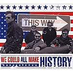 Thisway We Could All Make History