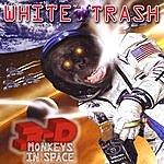 White Trash 3d Monkeys In Space