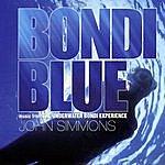 John Simmons Bondi Blue (Music From The Underwater Bondi Experience)