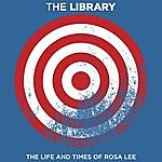 The Library The Life And Times Of Rosa Lee