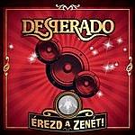 Desperado Érezd A Zenét (2-Track Single)
