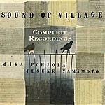 Mika Pohjola The Complete Sound Of Village Recordings