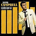 David Campbell Good Lovin'