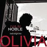 Ivan Noble Olivia (Single)