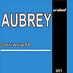 Aubrey Clock Warp EP
