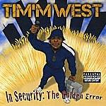Tim'm West In Security: The Golden Error (Parental Advisory)