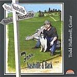 Todd Hallawell From Nashville & Back