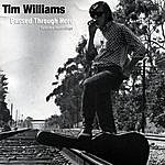 Tim Williams Passed Through Here (Selected Recordings)