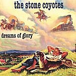 The Stone Coyotes Dreams Of Glory