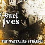 Burl Ives The Wayfaring Stranger