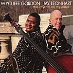 Wycliffe Gordon This Rhythm On My Mind