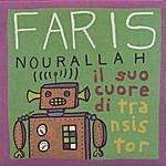 Faris Nourallah Il Suo Cuore Di Transistor