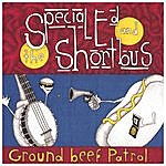 Special Ed & The Shortbus Ground Beef Patrol
