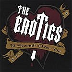 The Erotics 30 Seconds Over You