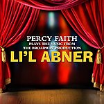 Percy Faith Percy Faith Plays Music From The Broadway Production Li'l Abner