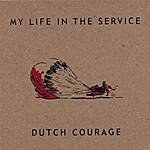 Dutch Courage My Life In The Service
