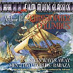Adriano Bliss, A.: Christopher Columbus Suite / Seven Waves Away / Men Of 2 Worlds (Slovak Radio Symphony, Adriano)