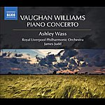 James Judd Vaughan Williams, R.: Piano Concerto / The Wasps / English Folk Song Suite / The Running Set (Wass, Royal Liverpool Philharmonic, Judd)