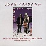 John Trudell But This Isn't El Salvador