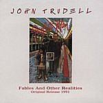 John Trudell Fables And Other Realities