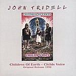 John Trudell Children Of Earth - Childs Voice