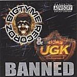 UGK Banned