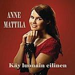 Anne Mattila Käy Luonain Eilinen - Yesterday Once More -