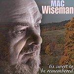 Mac Wiseman 'Tis Sweet To Be Remembered