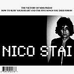 Nico Stai The Victory Of Miss Friday How To Bury Your Heart And The Five Songs You Died For