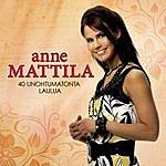 Anne Mattila 40 Unohtumatonta Laulua