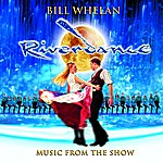 Bill Whelan Riverdance: Music From The Show (2005 Broadway Cast Reissue)