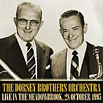 The Dorsey Brothers The Dorsey Brothers Orchestra Live In The Meadowbrook, 28 October 1955