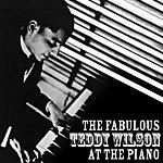 Teddy Wilson The Fabulous Teddy Wilson At The Piano