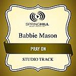 Babbie Mason Pray On (Studio Track)