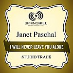 Janet Paschal I Will Never Leave You Alone (Studio Track)