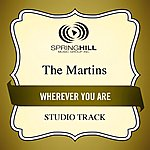 The Martins Wherever You Are (Studio Track)