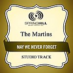 The Martins May We Never Forget (Studio Track)