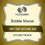 Babbie Mason Isn't That Just Like God (Studio Track)