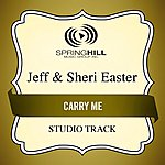 Jeff & Sheri Easter Carry Me (Studio Track)