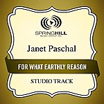 Janet Paschal For What Earthly Reason (Studio Track)