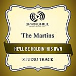 The Martins He'll Be Holdin' His Own (Studio Track)