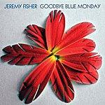 Jeremy Fisher Goodbye Blue Monday